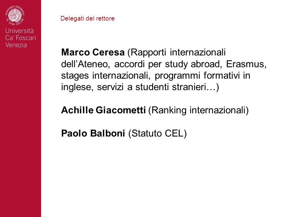 Delegati del rettore Marco Ceresa (Rapporti internazionali dellAteneo, accordi per study abroad, Erasmus, stages internazionali, programmi formativi i