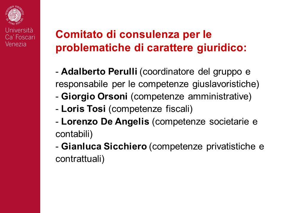 Comitato di consulenza per le problematiche di carattere giuridico: - Adalberto Perulli (coordinatore del gruppo e responsabile per le competenze gius