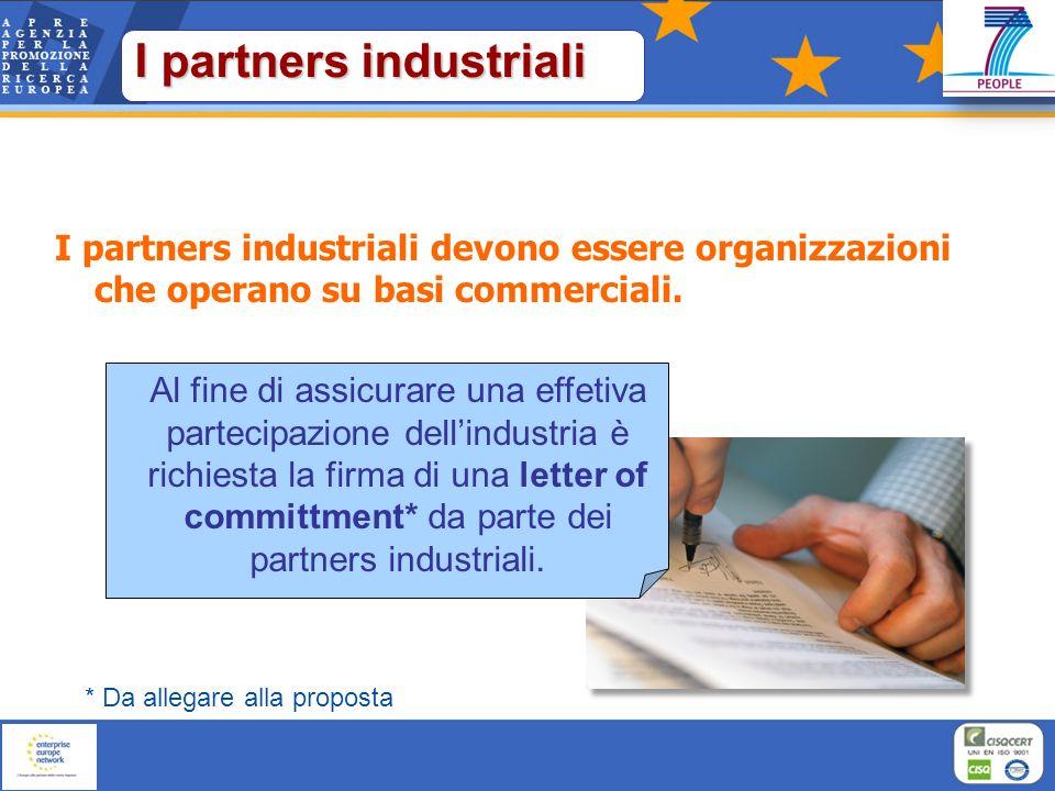 I partners industriali I partners industriali devono essere organizzazioni che operano su basi commerciali. Al fine di assicurare una effetiva parteci