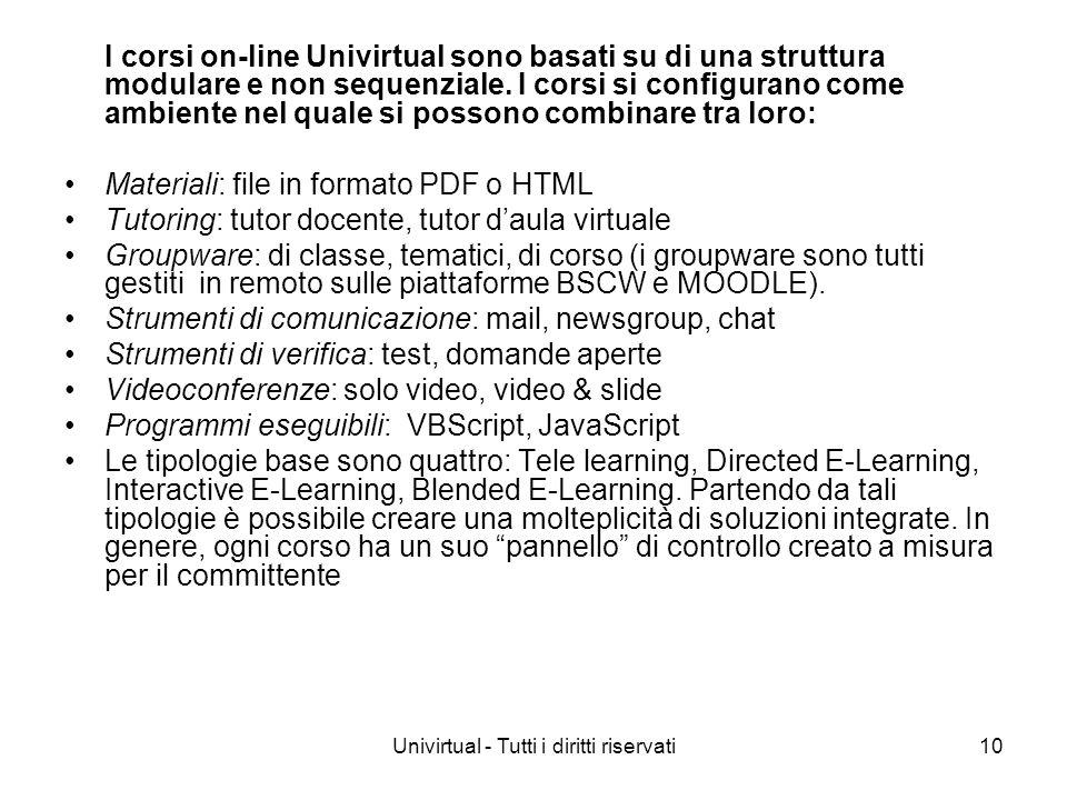 Univirtual - Tutti i diritti riservati10 I corsi on-line Univirtual sono basati su di una struttura modulare e non sequenziale. I corsi si configurano
