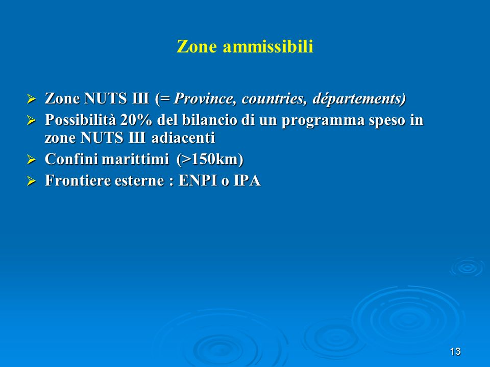 13 Zone ammissibili Zone NUTS III (= Province, countries, départements) Zone NUTS III (= Province, countries, départements) Possibilità 20% del bilanc