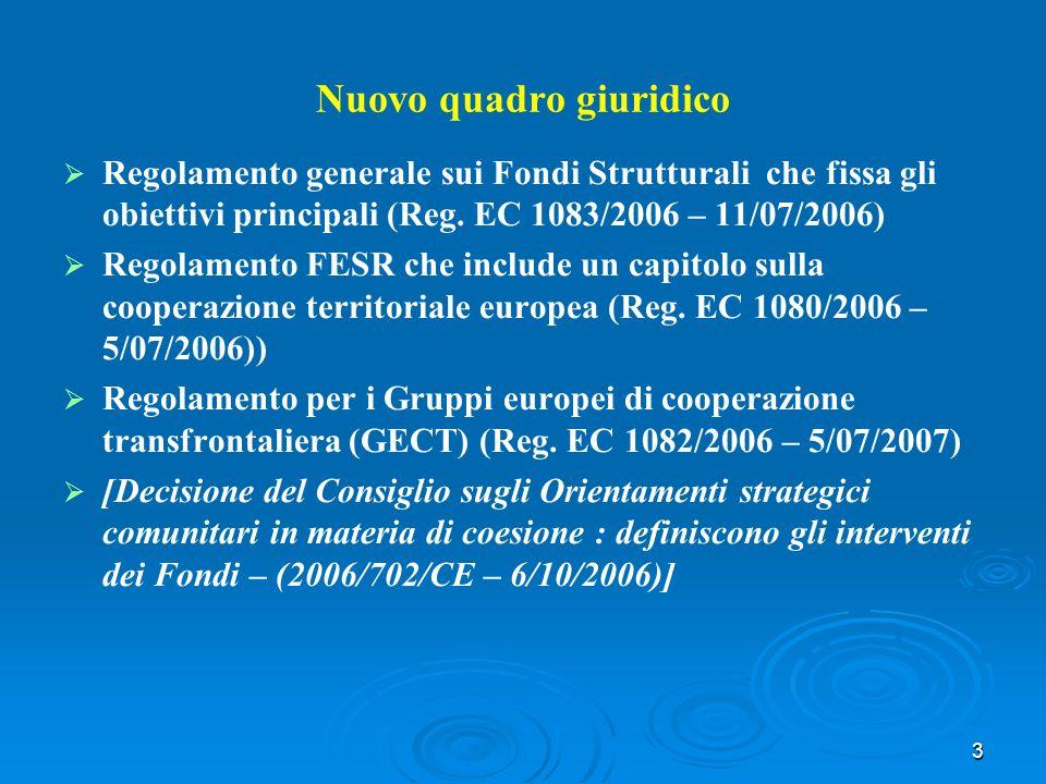 3 Nuovo quadro giuridico Regolamento generale sui Fondi Strutturali che fissa gli obiettivi principali (Reg.