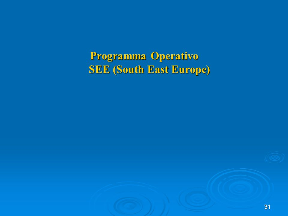 31 Programma Operativo SEE (South East Europe)