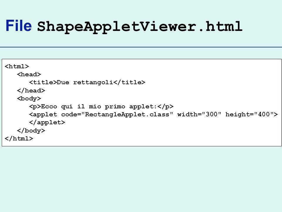 File ShapeAppletViewer.html Due rettangoli Ecco qui il mio primo applet:
