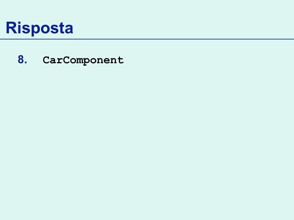 Risposta 8. CarComponent