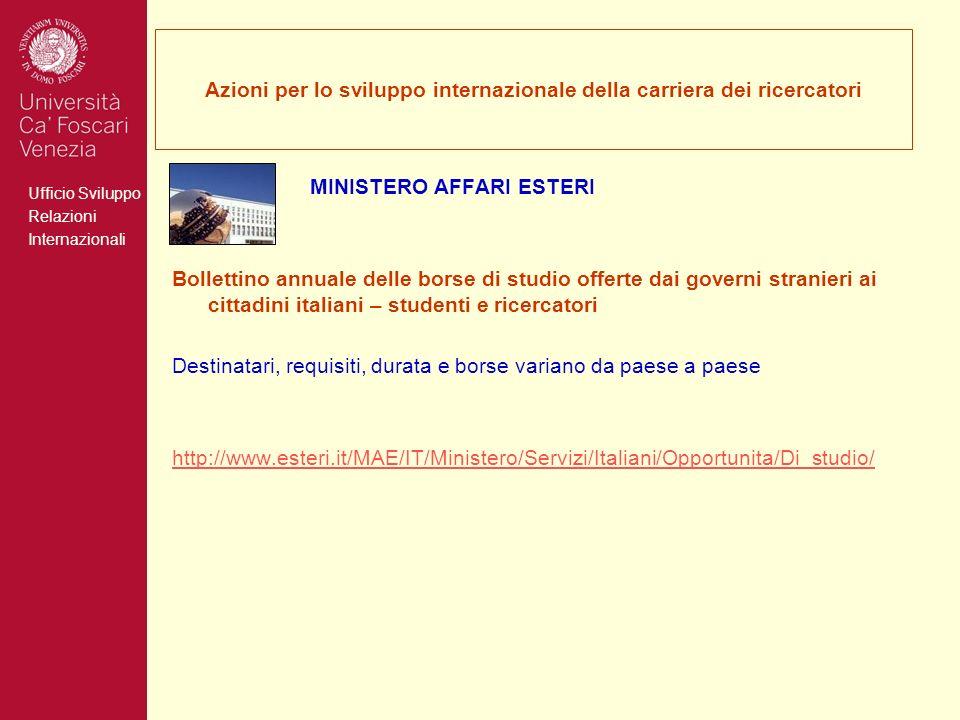 Ufficio Sviluppo Relazioni Internazionali Azioni per lo sviluppo internazionale della carriera dei ricercatori MINISTERO AFFARI ESTERI Bollettino annu