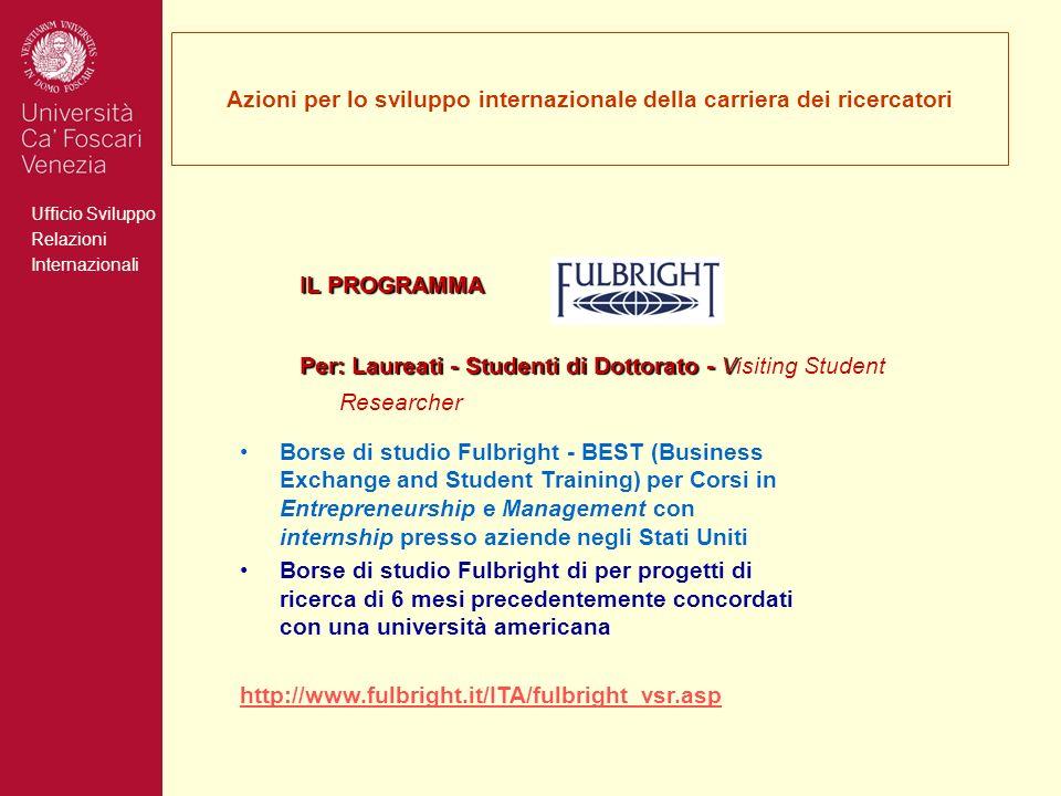 Ufficio Sviluppo Relazioni Internazionali Azioni per lo sviluppo internazionale della carriera dei ricercatori IL PROGRAMMA Per: Laureati - Studenti d