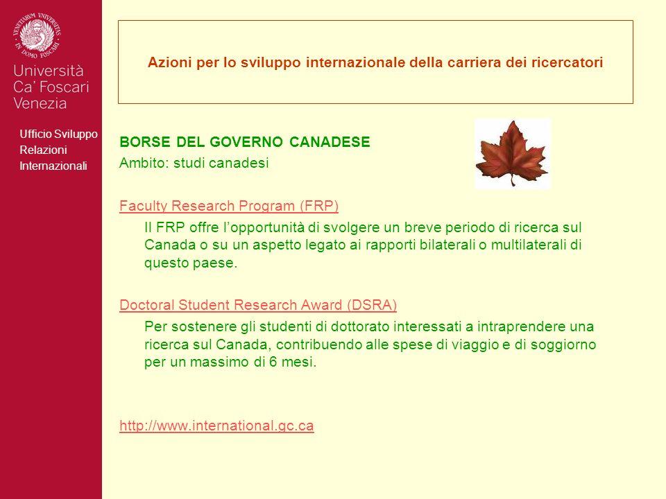 Ufficio Sviluppo Relazioni Internazionali Azioni per lo sviluppo internazionale della carriera dei ricercatori BORSE DEL GOVERNO CANADESE Ambito: stud
