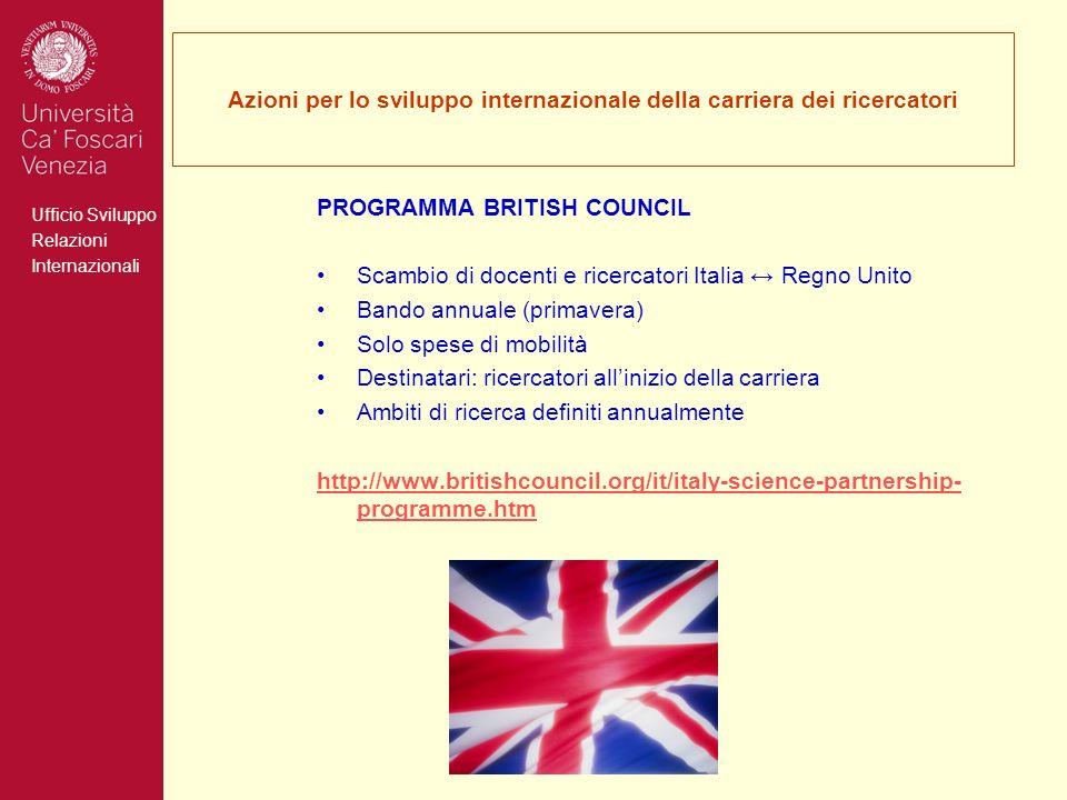Ufficio Sviluppo Relazioni Internazionali Azioni per lo sviluppo internazionale della carriera dei ricercatori PROGRAMMA BRITISH COUNCIL Scambio di do