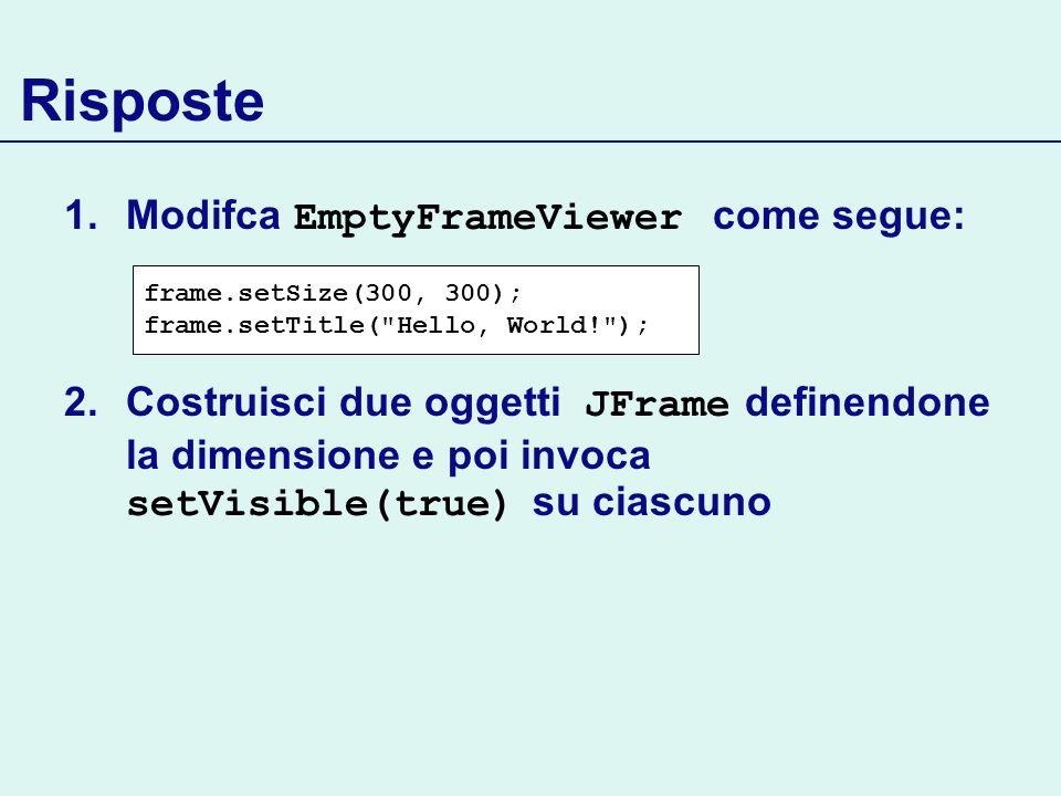 File ColorViewer.java 19: // Chiedi allutente I valori di red, green, blue 20: 21: input = JOptionPane.showInputDialog( red: ); 22: double red = Double.parseDouble(input); 23: 24: input = JOptionPane.showInputDialog( green: ); 25: double green = Double.parseDouble(input); 26: 27: input = JOptionPane.showInputDialog( blue: ); 28: double blue = Double.parseDouble(input); 29: 30: Color coloreScelto = new Color( 31: (float) red, (float) green, (float) blue); 32: ColorComponent component 33: = new ColorComponent(coloreScelto); 34: frame.add(component); 35: 36: frame.setVisible(true); 37: } 38: }