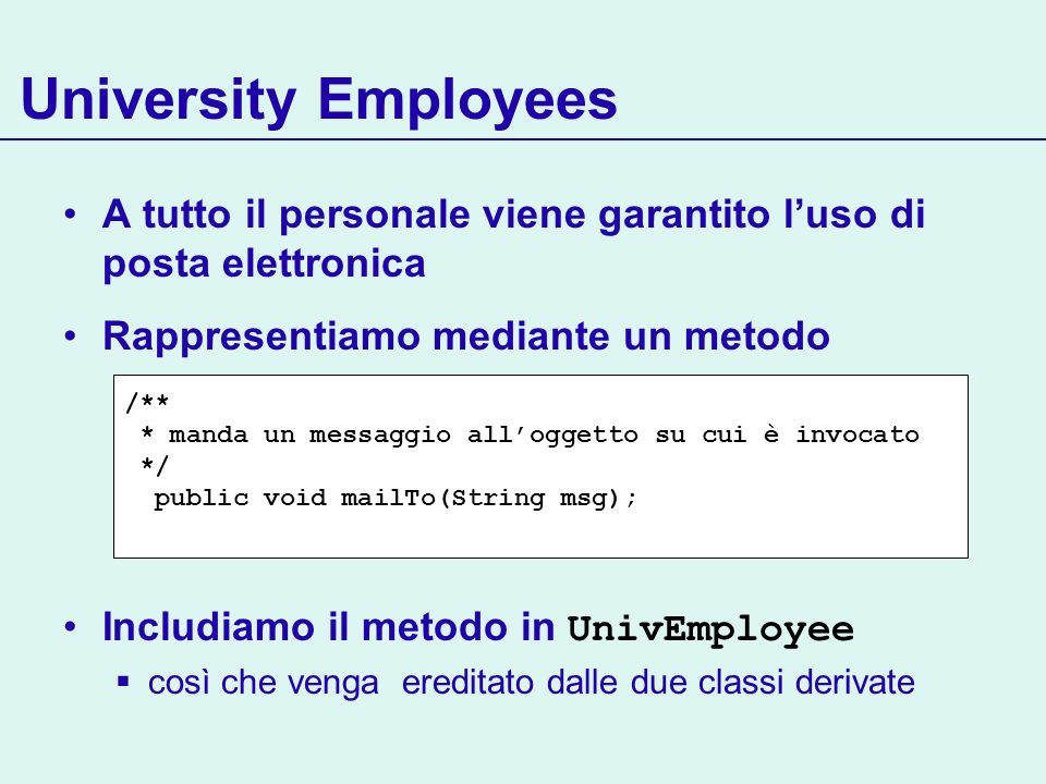 Corsi … on-line UnivEmployee FacultyStaff EmailInt WebInt Course 1..* OnLine