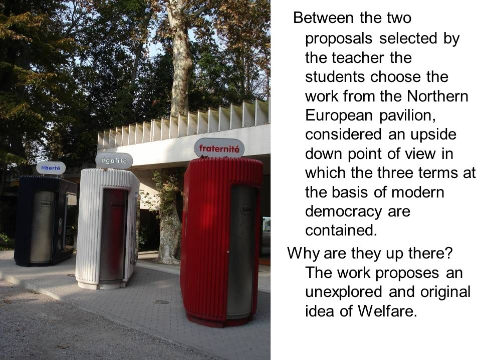 Between the two proposals selected by the teacher the students choose the work from the Northern European pavilion, considered an upside down point of