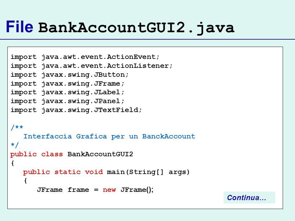 File BankAccountGUI2.java import java.awt.event.ActionEvent; import java.awt.event.ActionListener; import javax.swing.JButton; import javax.swing.JFra