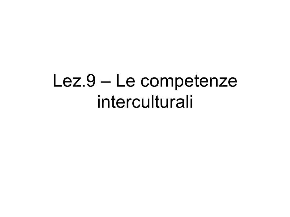 Lez.9 – Le competenze interculturali