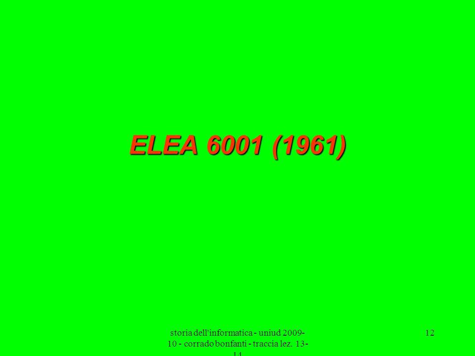 storia dell'informatica - uniud 2009- 10 - corrado bonfanti - traccia lez. 13- 14 12 ELEA 6001 (1961)