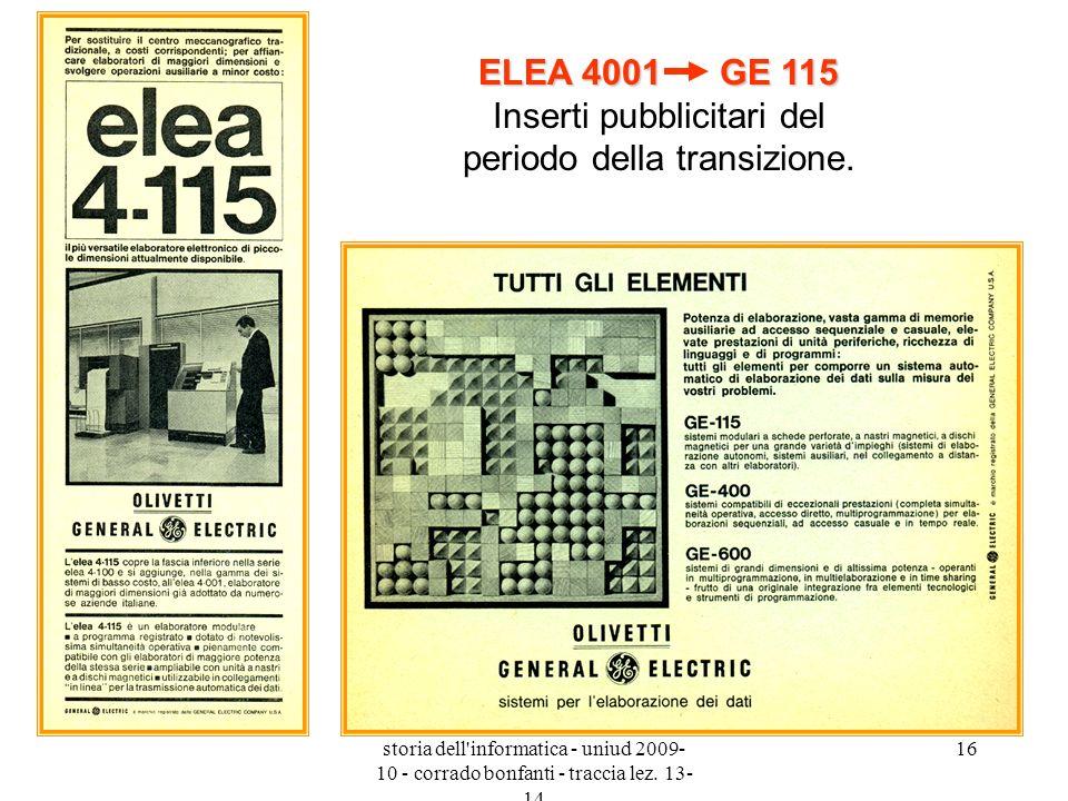 storia dell'informatica - uniud 2009- 10 - corrado bonfanti - traccia lez. 13- 14 16 ELEA 4001 GE 115 ELEA 4001 GE 115 Inserti pubblicitari del period