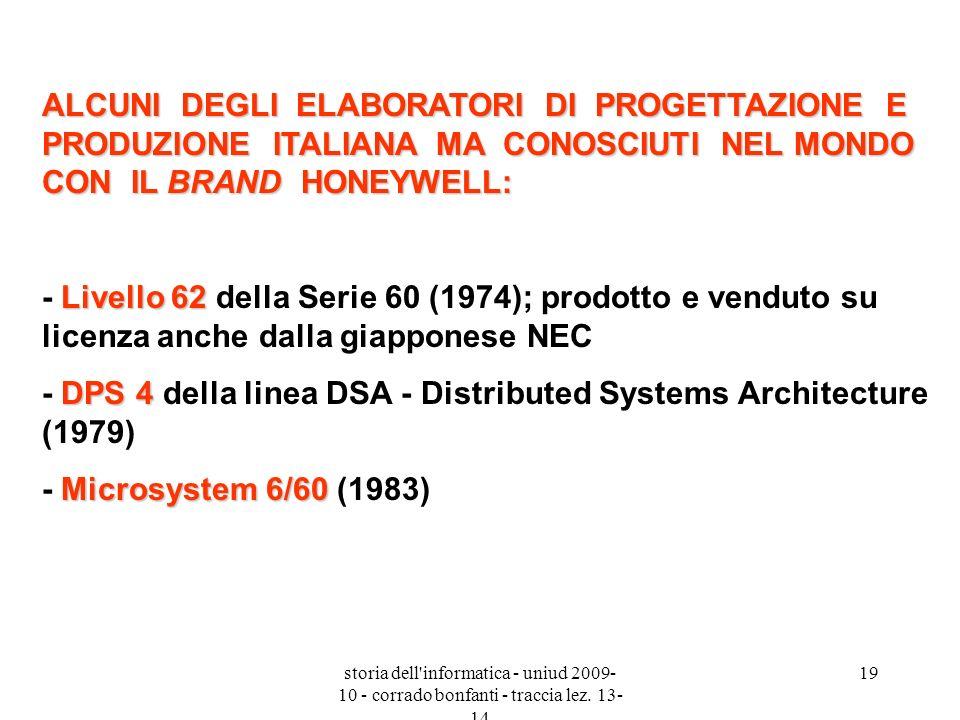 storia dell'informatica - uniud 2009- 10 - corrado bonfanti - traccia lez. 13- 14 19 ALCUNI DEGLI ELABORATORI DI PROGETTAZIONE E PRODUZIONE ITALIANA M