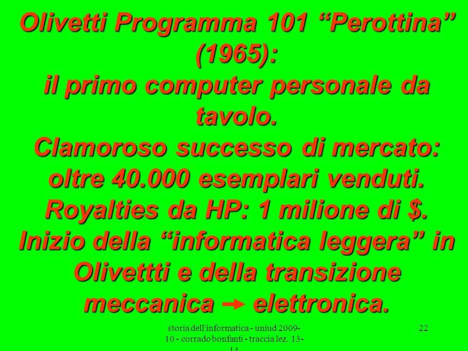 storia dell'informatica - uniud 2009- 10 - corrado bonfanti - traccia lez. 13- 14 22 Olivetti Programma 101 Perottina (1965): il primo computer person