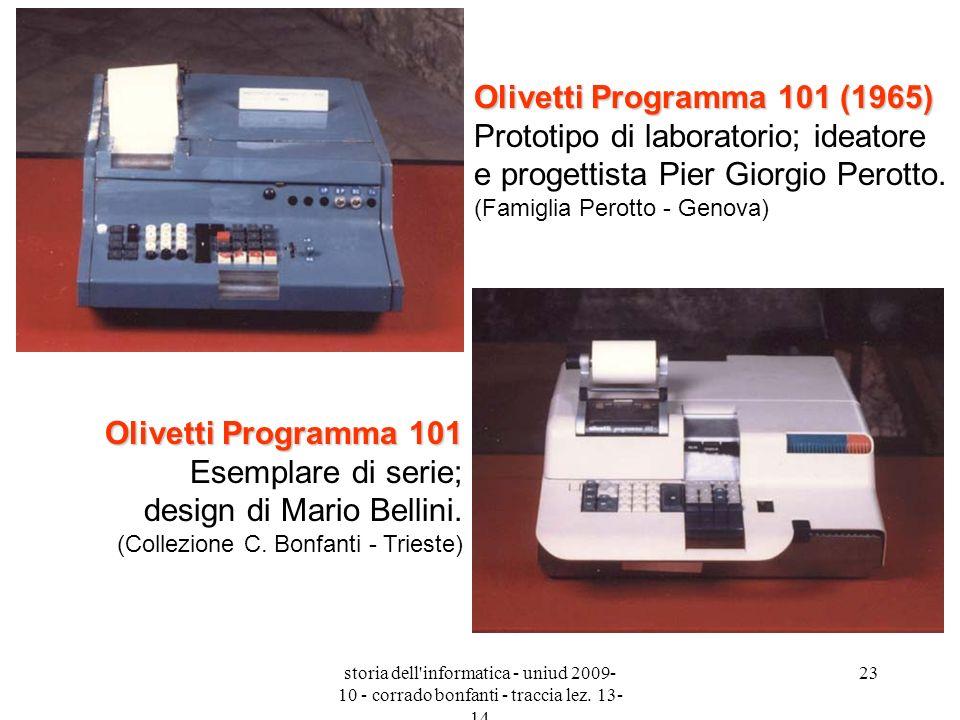 storia dell'informatica - uniud 2009- 10 - corrado bonfanti - traccia lez. 13- 14 23 Olivetti Programma 101(1965) Olivetti Programma 101 (1965) Protot