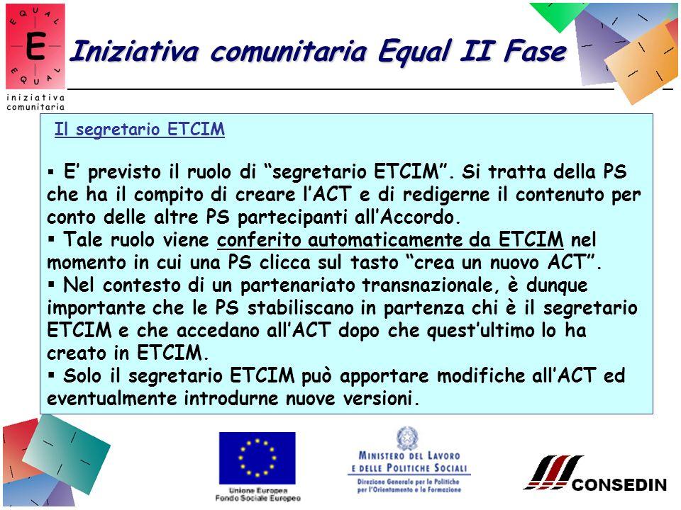 Iniziativa comunitaria Equal II Fase Il segretario ETCIM E previsto il ruolo di segretario ETCIM.