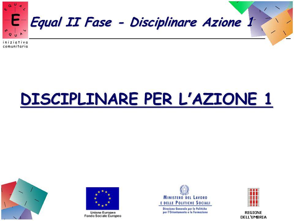 Equal II Fase - Disciplinare Azione 1 DISCIPLINARE PER L AZIONE 1