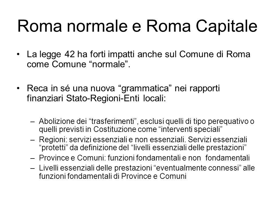 Roma normale e Roma Capitale La legge 42 ha forti impatti anche sul Comune di Roma come Comune normale.
