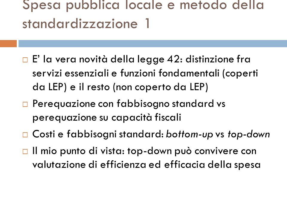 Spesa pubblica locale e metodo della standardizzazione 1 E la vera novità della legge 42: distinzione fra servizi essenziali e funzioni fondamentali (