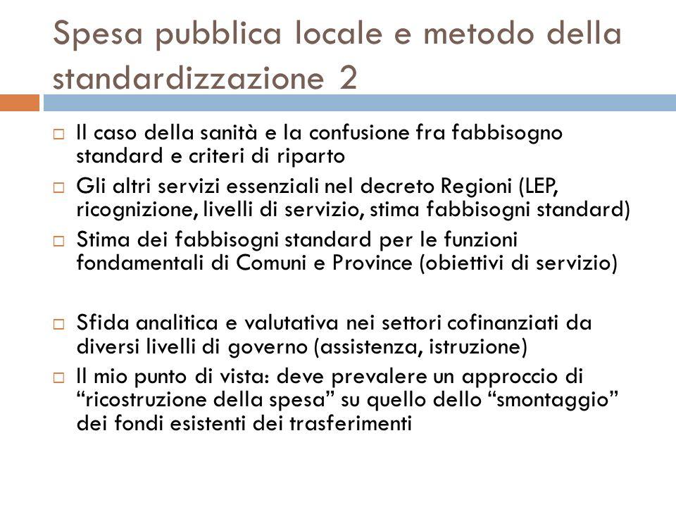 Spesa pubblica locale e metodo della standardizzazione 2 Il caso della sanità e la confusione fra fabbisogno standard e criteri di riparto Gli altri s
