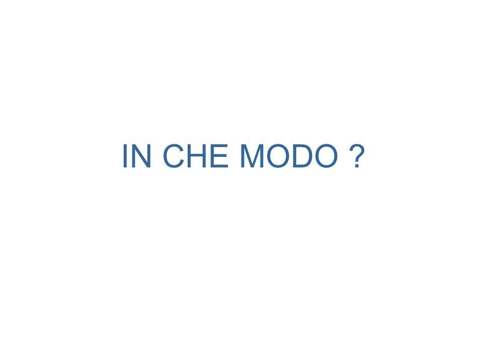 IN CHE MODO ?