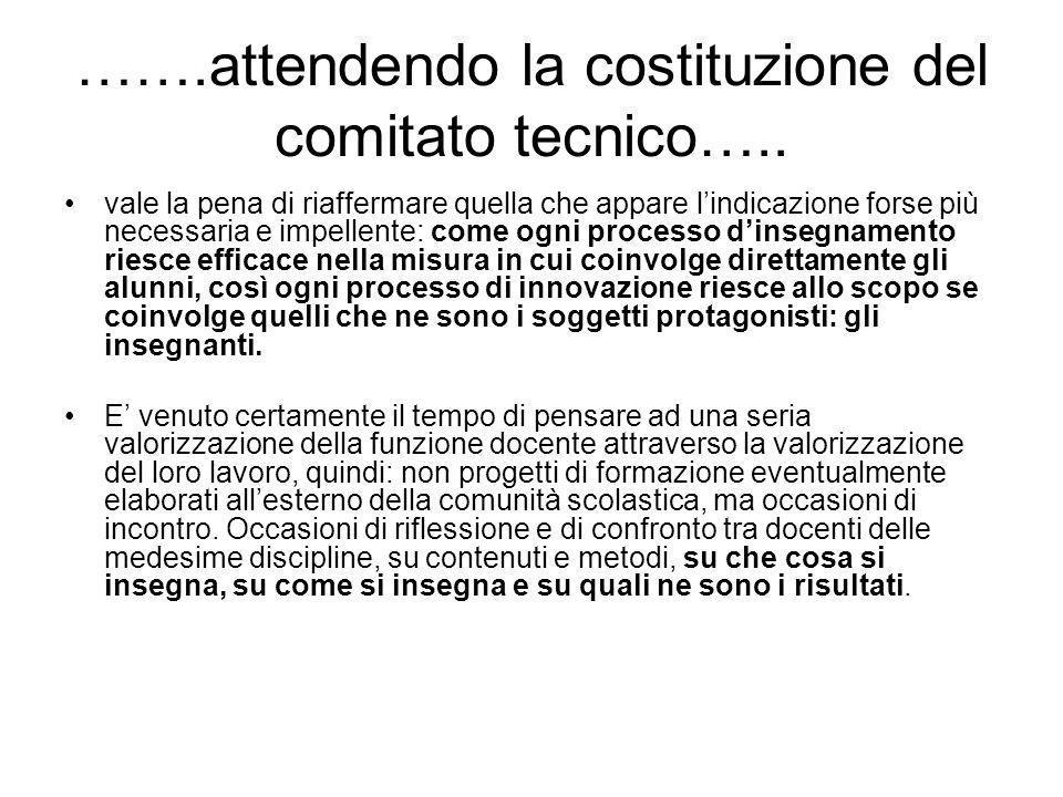 …….attendendo la costituzione del comitato tecnico…..