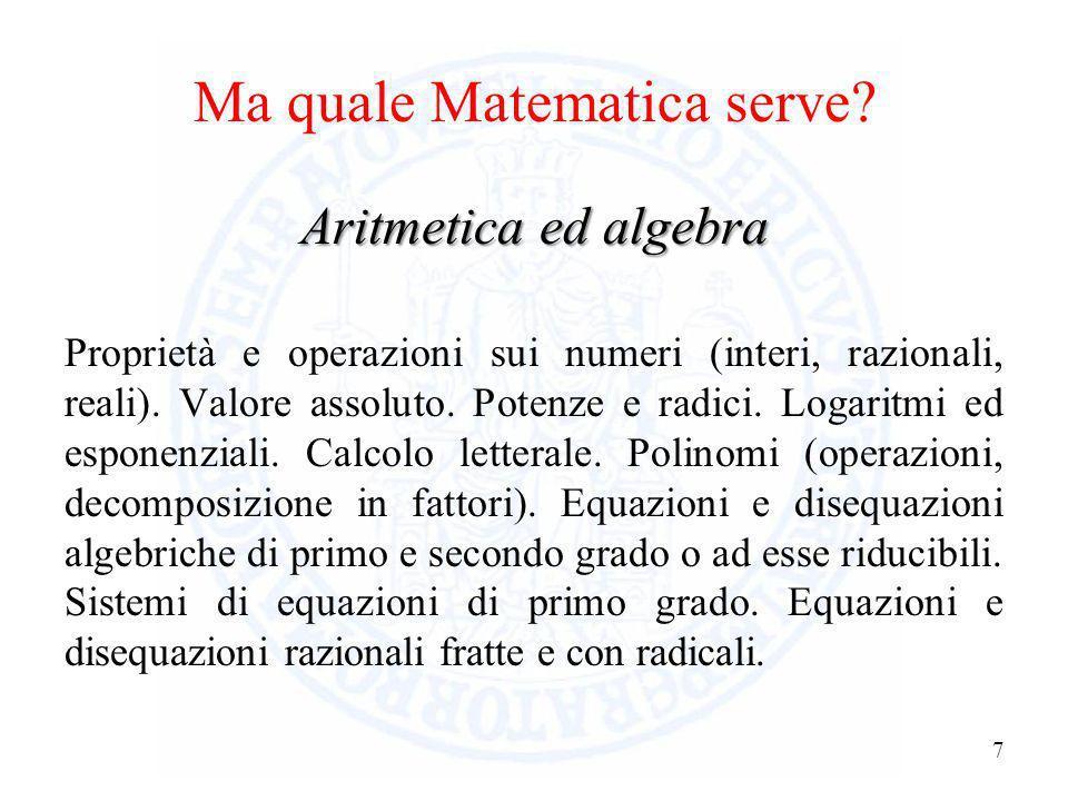 Ma quale Matematica serve? 6 Tutta quella che non fa uso del concetto di limite. Precisamente … (dal sito cisiaonline.it)