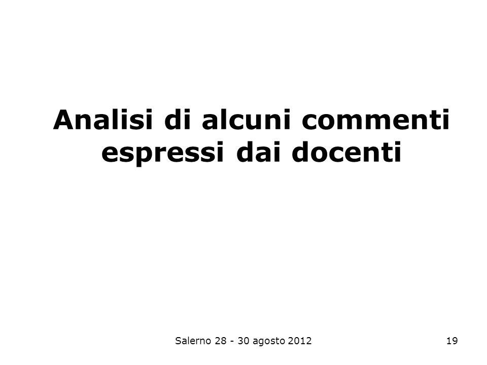 Salerno 28 - 30 agosto 201219 Analisi di alcuni commenti espressi dai docenti