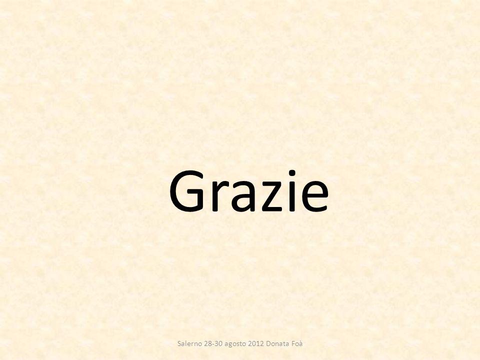 Grazie Salerno 28-30 agosto 2012 Donata Foà