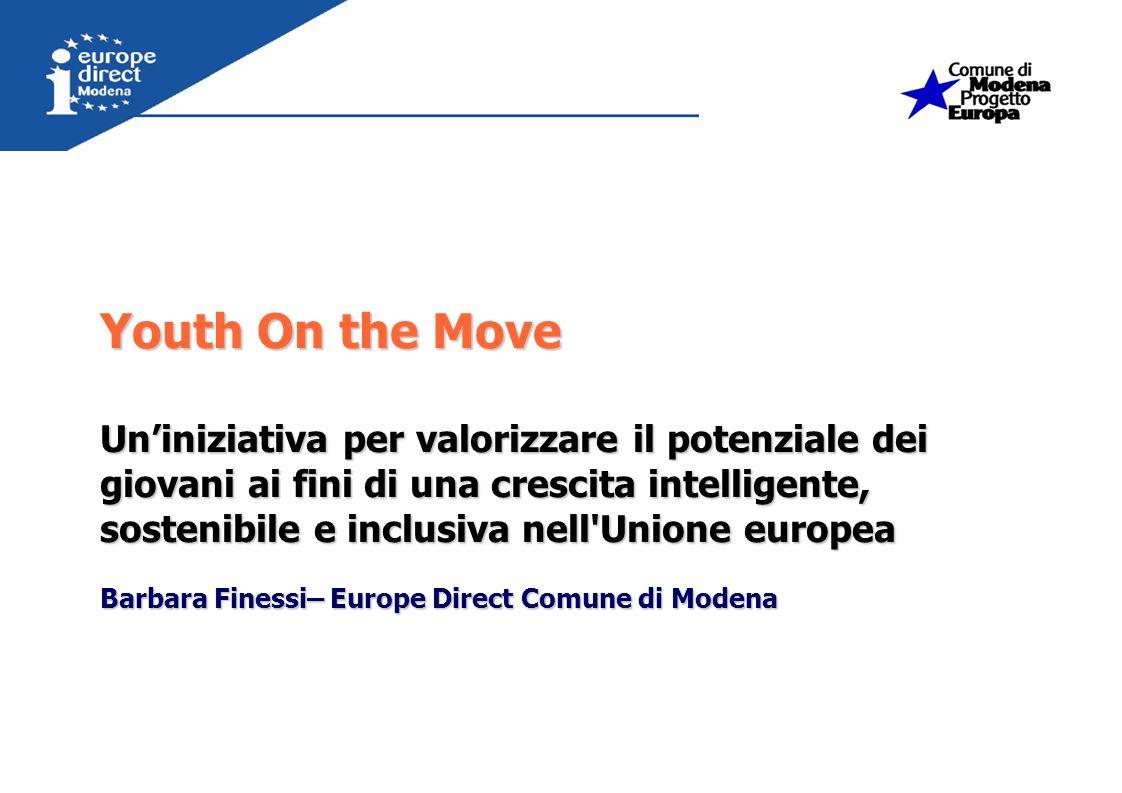 Youth On the Move Uniniziativa per valorizzare il potenziale dei giovani ai fini di una crescita intelligente, sostenibile e inclusiva nell'Unione eur