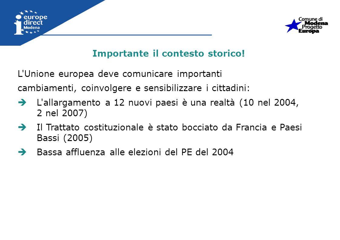 L'Unione europea deve comunicare importanti cambiamenti, coinvolgere e sensibilizzare i cittadini: L'allargamento a 12 nuovi paesi è una realtà (10 ne