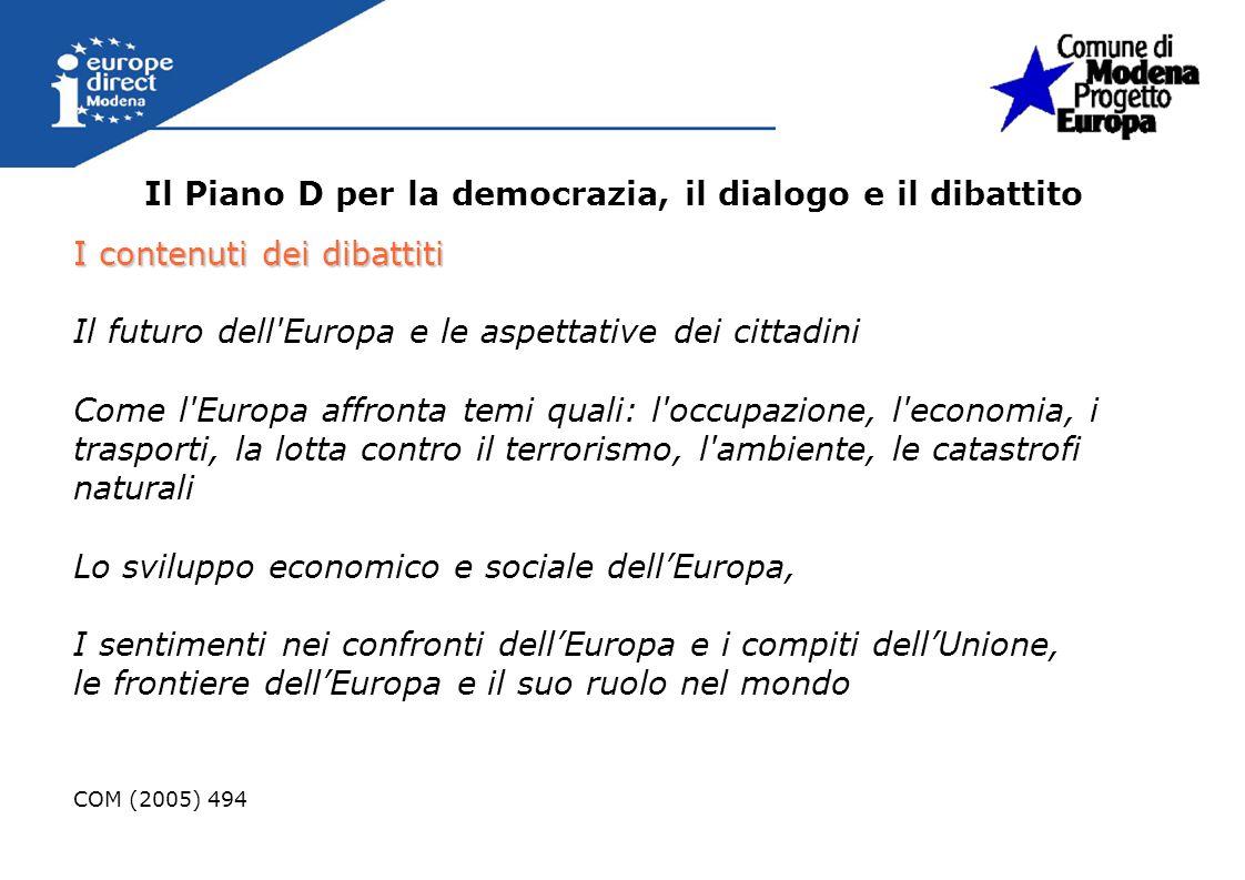 Il Piano D per la democrazia, il dialogo e il dibattito I contenuti dei dibattiti Il futuro dell'Europa e le aspettative dei cittadini Come l'Europa a