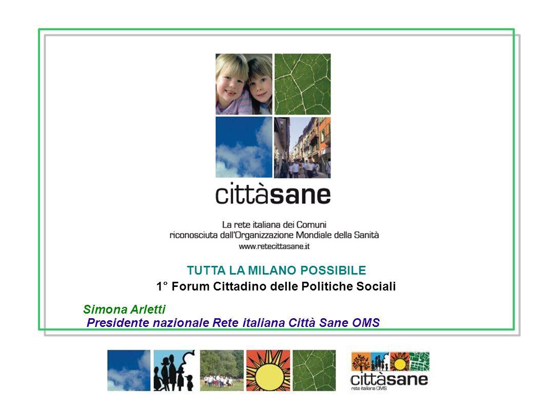 Simona Arletti Presidente nazionale Rete italiana Città Sane OMS TUTTA LA MILANO POSSIBILE 1° Forum Cittadino delle Politiche Sociali