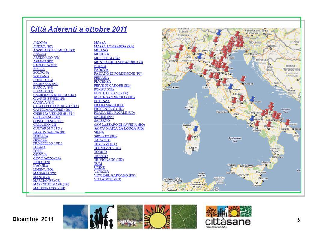 Dicembre 2011 6 Città Aderenti a ottobre 2011