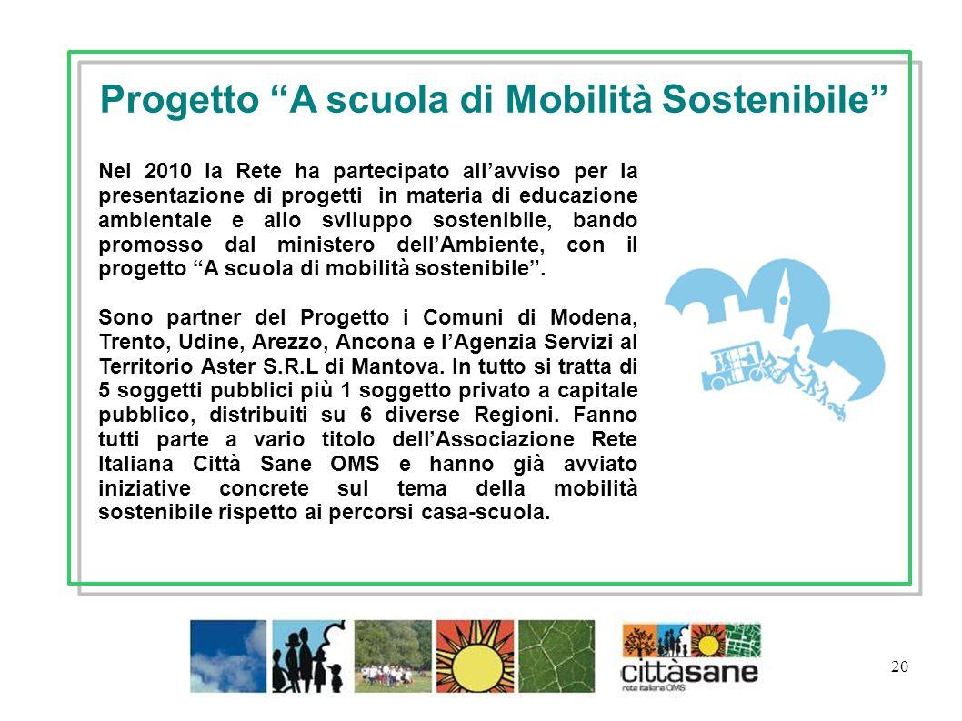 20 Nel 2010 la Rete ha partecipato allavviso per la presentazione di progetti in materia di educazione ambientale e allo sviluppo sostenibile, bando p