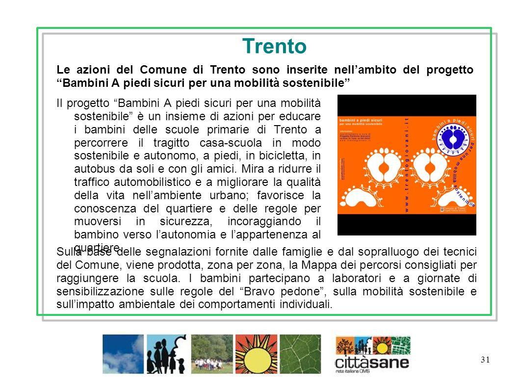 31 Il progetto Bambini A piedi sicuri per una mobilità sostenibile è un insieme di azioni per educare i bambini delle scuole primarie di Trento a perc