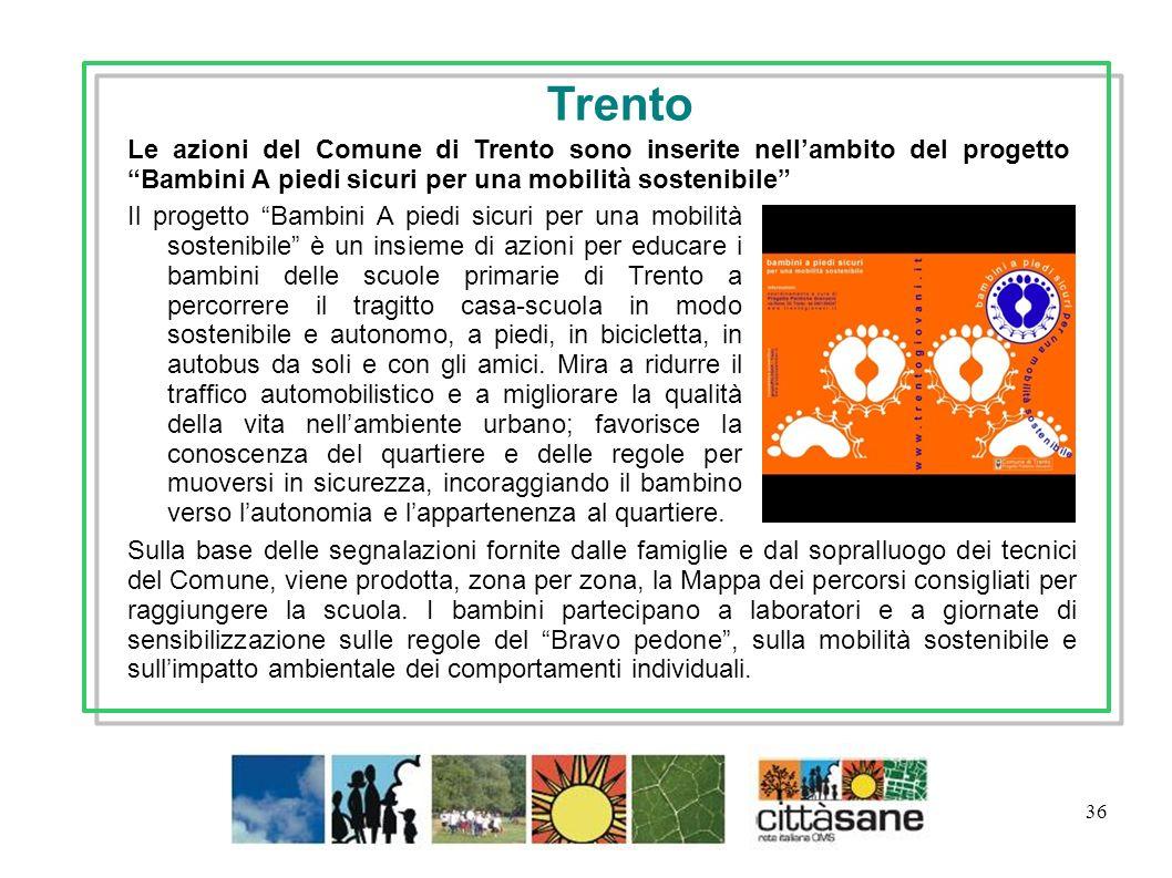 36 Il progetto Bambini A piedi sicuri per una mobilità sostenibile è un insieme di azioni per educare i bambini delle scuole primarie di Trento a perc