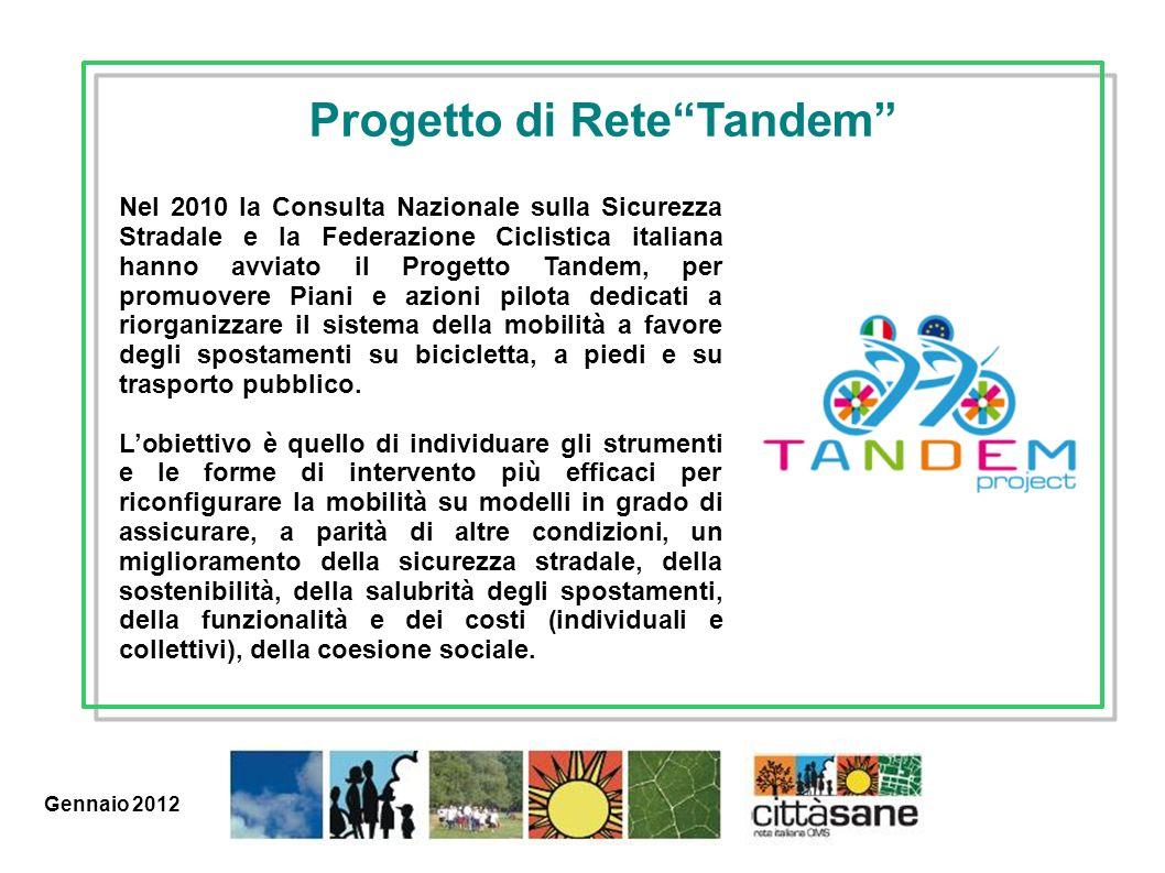 Marzo 2011 Nel 2010 la Consulta Nazionale sulla Sicurezza Stradale e la Federazione Ciclistica italiana hanno avviato il Progetto Tandem, per promuove