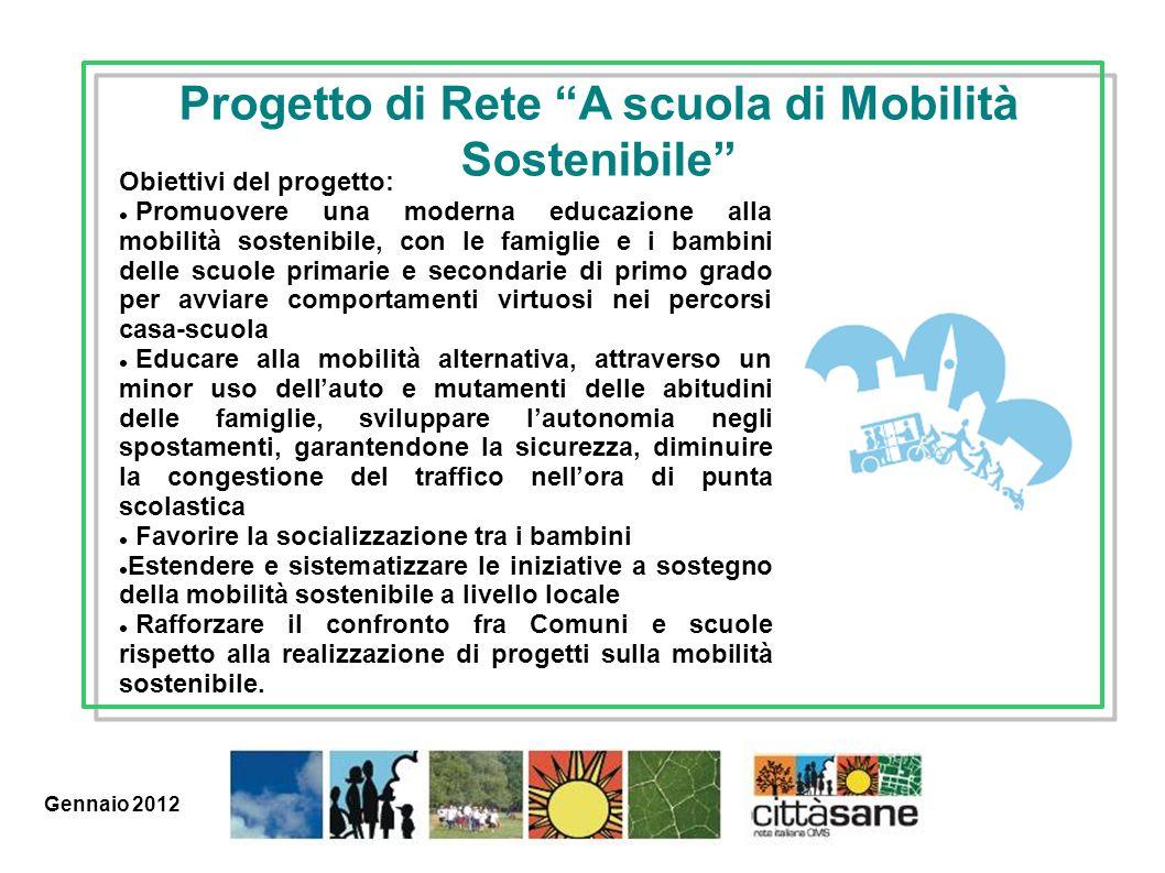 Marzo 2011 Obiettivi del progetto: Promuovere una moderna educazione alla mobilità sostenibile, con le famiglie e i bambini delle scuole primarie e se