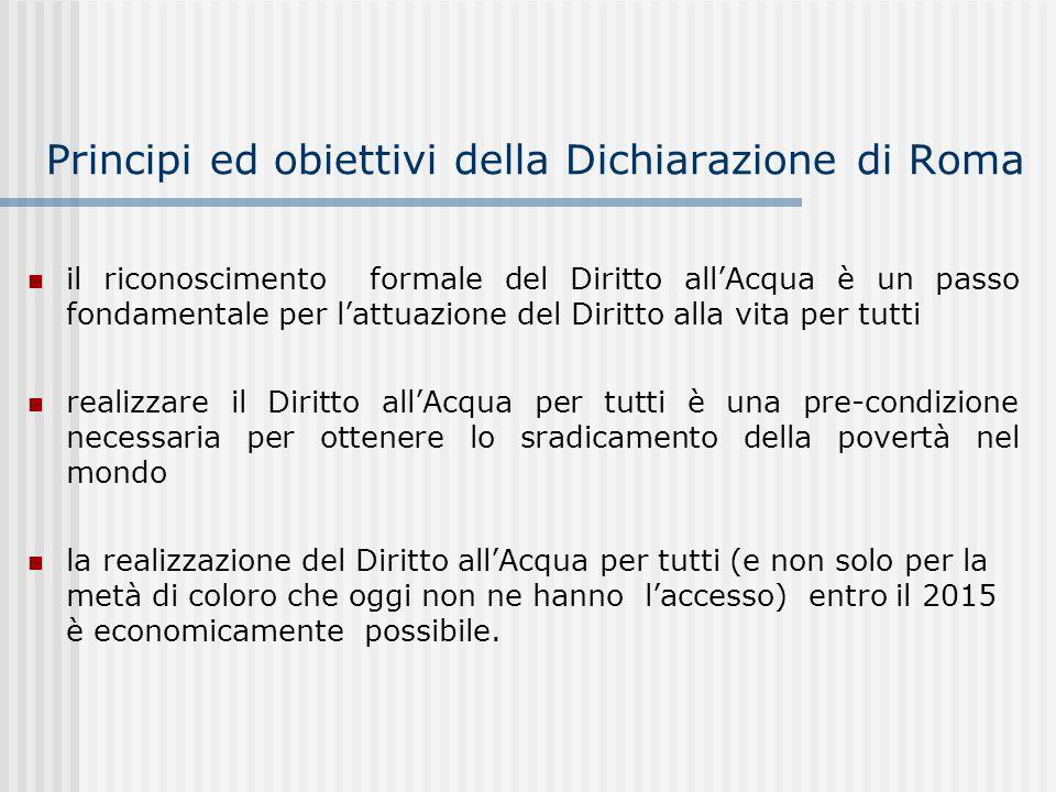 Principi ed obiettivi della Dichiarazione di Roma il riconoscimento formale del Diritto allAcqua è un passo fondamentale per lattuazione del Diritto a