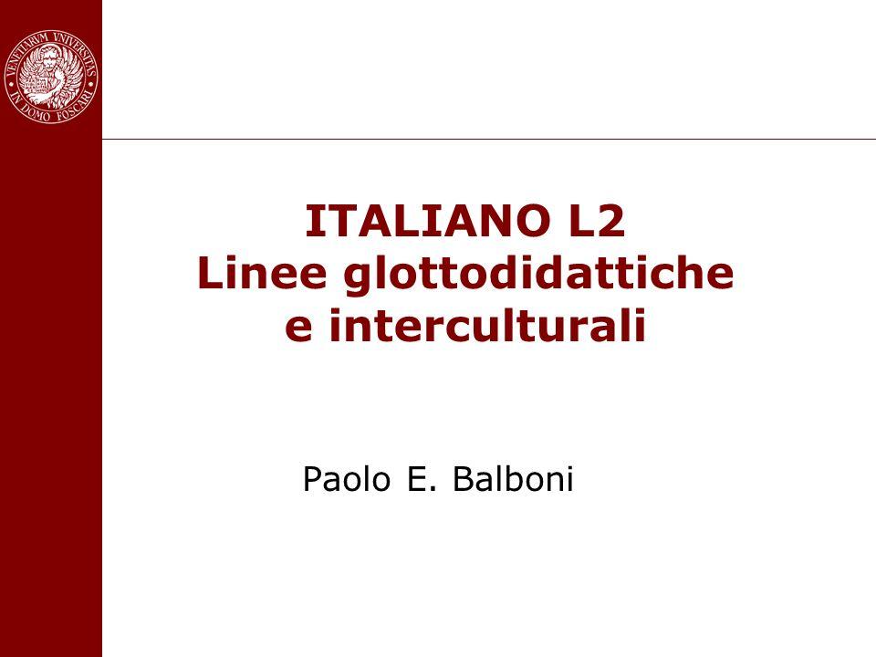 ITALIANO L2 Linee glottodidattiche e interculturali Paolo E. Balboni