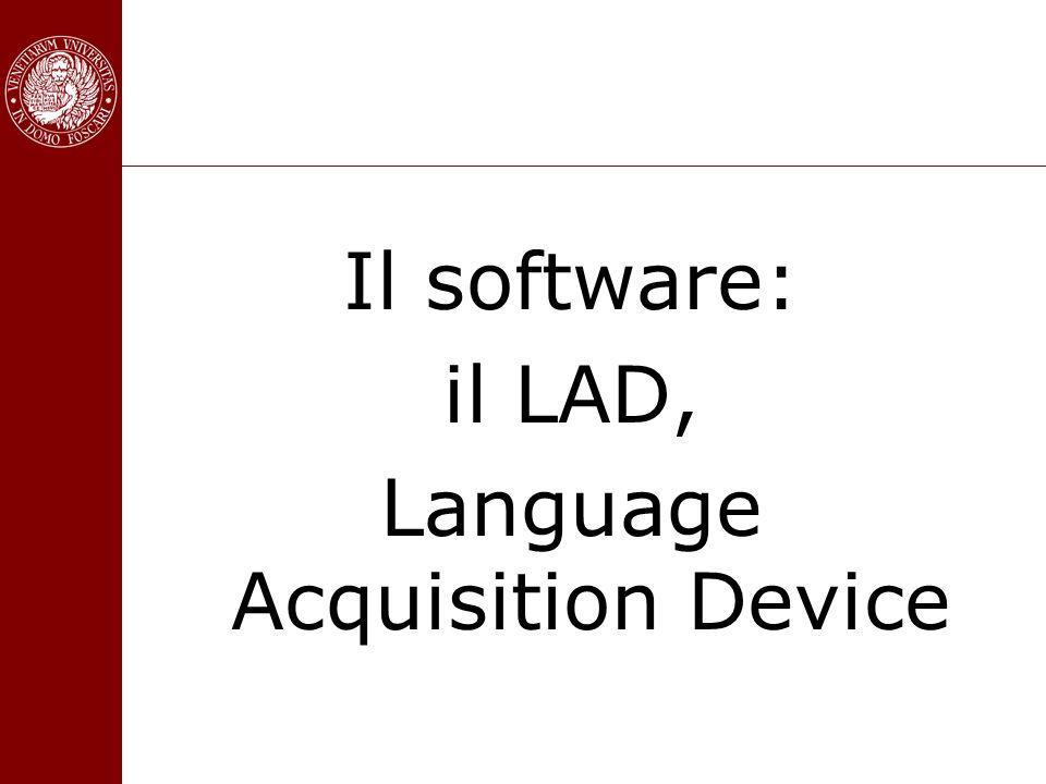 Il software: il LAD, Language Acquisition Device