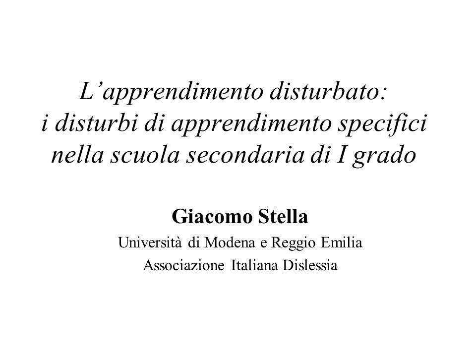 Giacomo Stella Università di Modena e Reggio Emilia Associazione Italiana Dislessia Lapprendimento disturbato: i disturbi di apprendimento specifici n