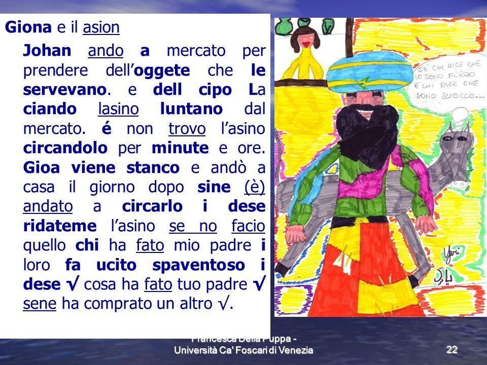 Francesca Della Puppa - Università Ca' Foscari di Venezia22 Giona e il asion Johan ando a mercato per prendere delloggete che le servevano. e dell cip