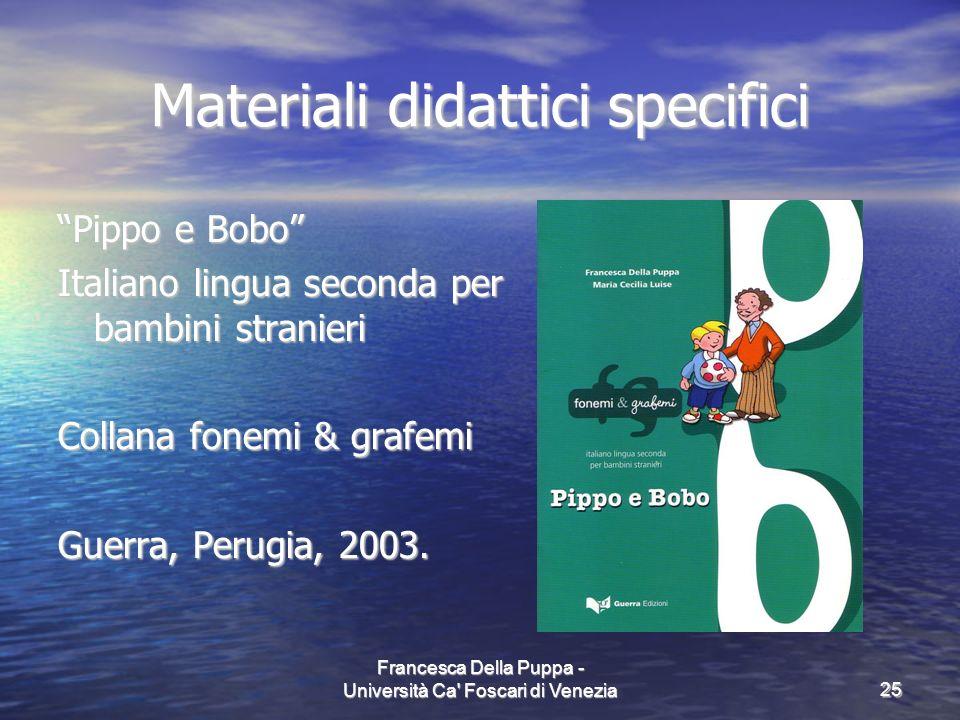Francesca Della Puppa - Università Ca' Foscari di Venezia25 Materiali didattici specifici Pippo e Bobo Italiano lingua seconda per bambini stranieri C