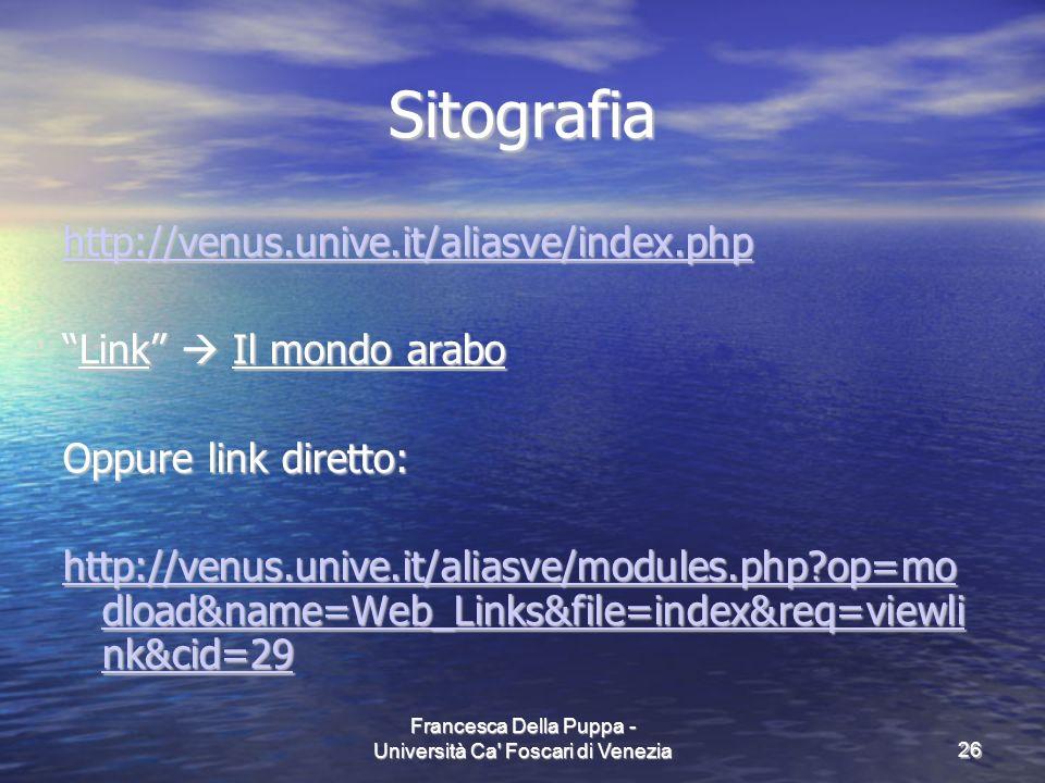 Francesca Della Puppa - Università Ca' Foscari di Venezia26 Sitografia http://venus.unive.it/aliasve/index.php Link Il mondo araboLink Il mondo arabo